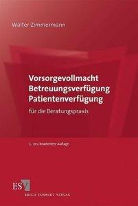 Vorsorgevollmacht - Betreuungsverfügung - Patientenverfügung
