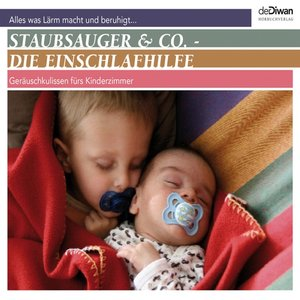 Staubsauger & Co.-Die Einschlafhilfe