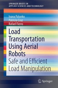 Load Transportation Using Aerial Robots