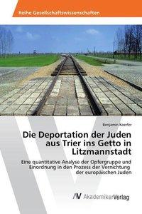 Die Deportation der Juden aus Trier ins Getto in Litzmannstadt