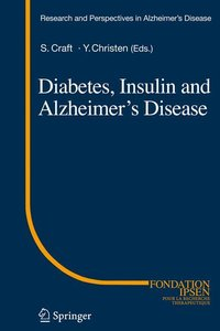 Diabetes, Insulin and Alzheimer's Disease