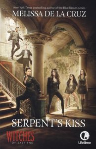 Witches of East End 02. Serpent's Kiss. Media Tie-In