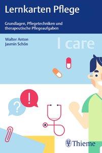 I care Lernkarten Pflege - Grundlagen, Pflegetechniken und thera