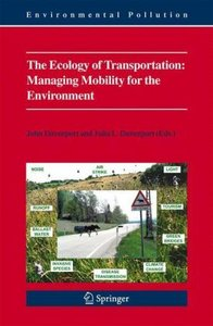 The Ecology of Transportation: Managing Mobility for the Environ