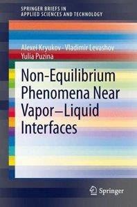 Non-Equilibrium Phenomena near Vapor-Liquid Interfaces