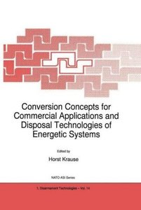 Conversion Concepts for Commercial Applications and Disposal Tec