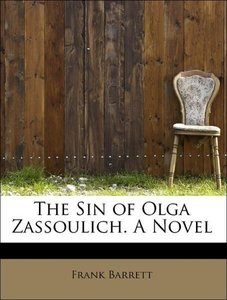 The Sin of Olga Zassoulich. A Novel
