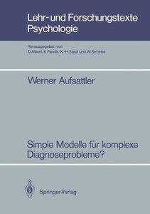 Simple Modelle für komplexe Diagnoseprobleme?