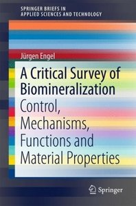 A Critical Survey of Biomineralization