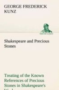 Shakespeare and Precious Stones Treating of the Known References