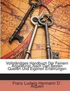 Vollständiges Handbuch Der Feinern Angelkunst: Nach Den Besten Q