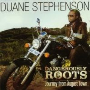 Dangerously Roots-Journey From August Town
