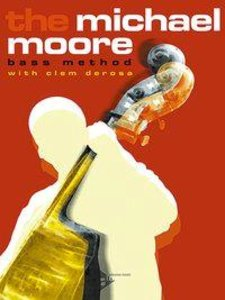 The Michael Moore Bass Method. Kontrabass. Lehrbuch.