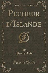 Pecheur d'Islande (Classic Reprint)