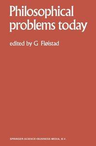 Philosophical Problems Today / Problèmes Philosophiques d'Aujour