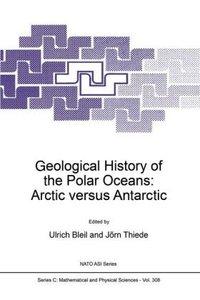 Geological History of the Polar Oceans: Arctic versus Antarctic