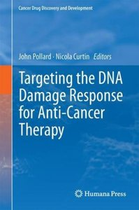 Targeting the DNA Damage Response for Anti-Cancer Therapy