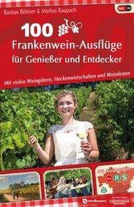 100 Frankenwein-Ausflüge für Genießer und Entdecker