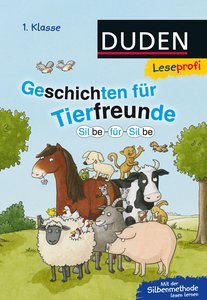 Leseprofi - Silbe für Silbe: Geschichten für Tierfreunde (1. Kla