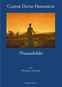 Caspar David Friedrich - Frauenbilder