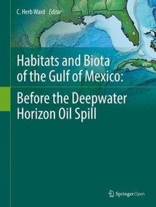Habitats and Biota of the Gulf of Mexico: Before the Deepwater H