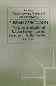 Russian Officialdom: The Bureaucratization of Russian Society fr