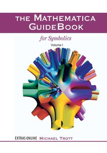 The Mathematica GuideBook for Symbolics. 3 vols