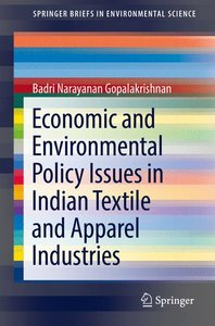 Economic and Environmental Policy Issues in Indian Textile and A