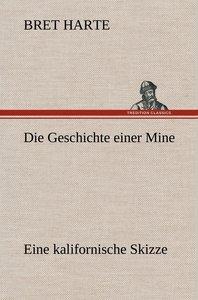 Die Geschichte einer Mine