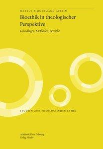 Bioethik in theologischer Perspektive