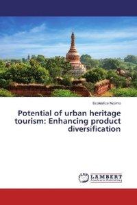 Potential of urban heritage tourism: Enhancing product diversifi