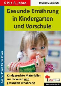 Gesunde Ernährung in Kindergarten und Vorschule Kindgerechte Mat