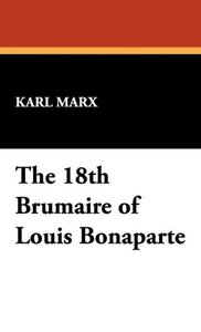 The 18th Brumaire of Louis Bonaparte