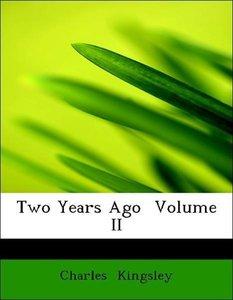 Two Years Ago Volume II