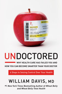 Undoctored: Why the Healthcare System Has Failed You and How You