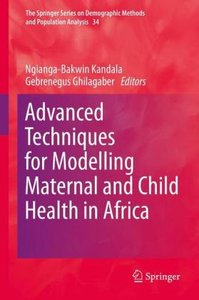 Advanced Techniques for Modelling Maternal and Child Health in A