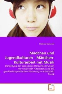 Mädchen und Jugendkulturen - Mädchen-Kulturarbeit mit Musik