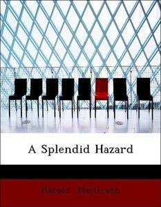 A Splendid Hazard