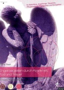 Engel begleiten durch Krankheit, Tod und Trauer