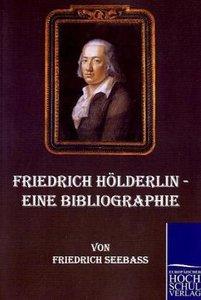 Friedrich Hölderlin - Eine Bibliographie