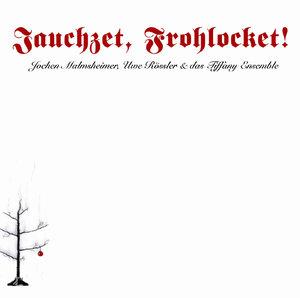 Jauchzet, Frohlocket