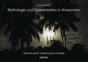 Mythologie und Geisterwelten in Amazonien