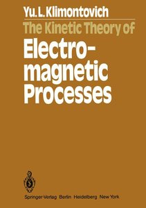 The Kinetic Theory of Electromagnetic Processes