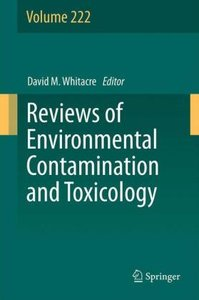 Reviews of Environmental Contamination and Toxicology Volume 222