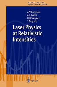 Laser Physics at Relativistic Intensities