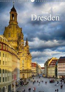 Mein Dresden (Wandkalender 2019 DIN A3 hoch)