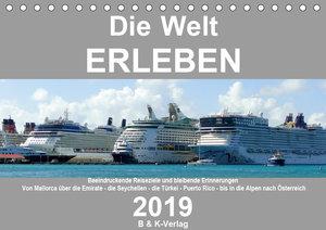 Die Welt ERLEBEN (Tischkalender 2019 DIN A5 quer)