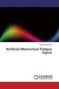 Artificial Mechanical Fatigue Signal
