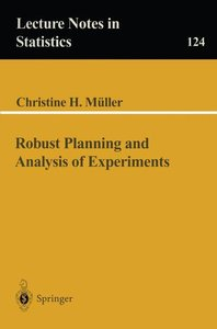 Robust Planning and Analysis of Experiments