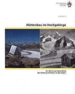 Hüttenbau im Hochgebirge